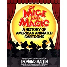 Of Mice and Magic: A History of American Animated Cartoons; Revised and Updated