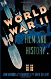 World War II, Film, and History, John Whiteclay Chambers and David Culbert, 0195099672