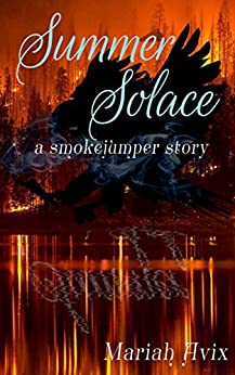 Summer Solace (Smoke Jumpers) by [Avix, Mariah]