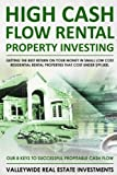 High Cash Flow Rental Property Investing: Getting The Best Return On Your Money In Small Low Cost Residential Rental Properties That Cost Under $99,000