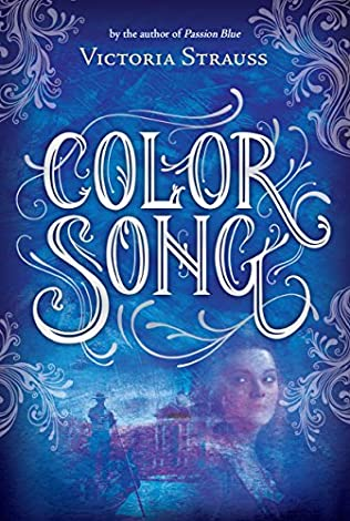 Color Song (Passion Blue, book 2) by Victoria Strauss
