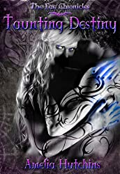 Taunting Destiny (The Fae Chronicles Book 2)