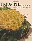 Triumph of the Lentil: Soy-Free Vegan Wholefoods for All Appetites, Hilda Jorgensen, 1463506430