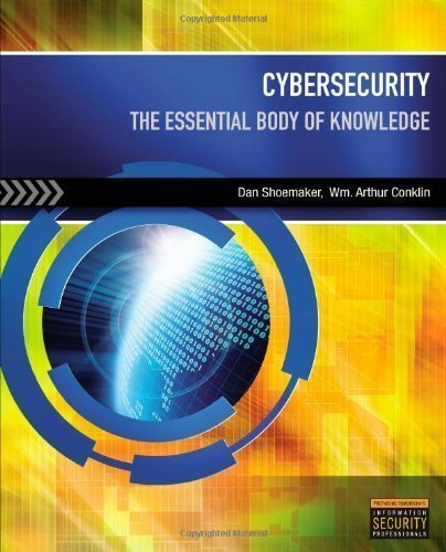 Cybersecurity: The Essential Body Of Knowledge by Shoemaker, Dan Published by Cengage Learning 1st (first) edition (2011) Paperback