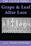 Grape and Leaf Altar Lace Filet Crochet Pattern, Claudia Botterweg, 1493639994