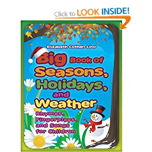 Big Book of Seasons, Holidays, and Weather: Rhymes, Fingerplays, and Songs for Children Elizabeth C. Low