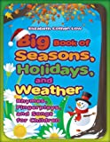 Big Book of Seasons, Holidays, and Weather, Elizabeth Cothen Low, 159884623X