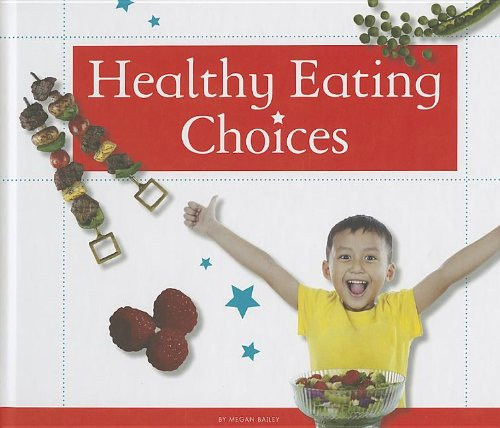 Healthy Eating Choices (Healthy Kids)