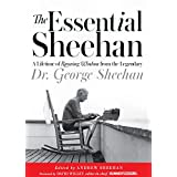 The Essential Sheehan: A Lifetime of Running Wisdom from the Legendary Dr. George Sheehan