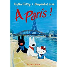 Hello Kitty, Gaspard et Lisa à Paris