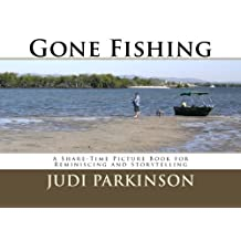 Gone Fishing: A Share-Time Picture Book for Reminiscing and Storytelling