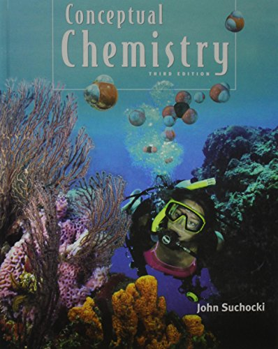 Conceptual Chemistry : Understanding Our World of Atoms and Molecules by John Suchocki (2007) Hardcover