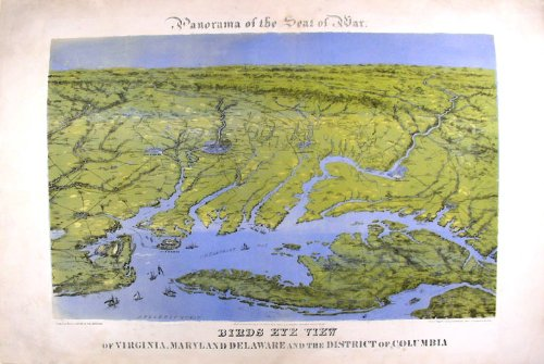 Panorama of the Seat of War. Birds Eye View of Virginia, Maryland, Delaware and the District of Columbia