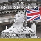 The British Empire Hörbuch von Stephen W. Sears Gesprochen von: Corrie James