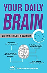 Your Daily Brain: 24 Hours in the Life of Your Brain