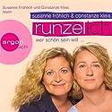 Runzel-Ich. Wer schön sein will Hörbuch von Susanne Fröhlich, Constanze Kleis Gesprochen von: Susanne Fröhlich, Constanze Kleis