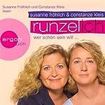 Runzel-Ich. Wer schön sein will   Susanne Fröhlich,Constanze Kleis