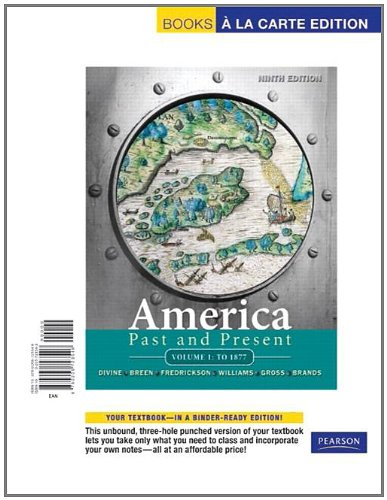 America Past and Present, Volume 1, Books a la Carte Edition (9th Edition)
