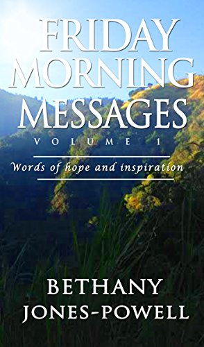 Friday Morning Messages: Words of Hope & Inspiration (Friday Morning Musings Book 1)