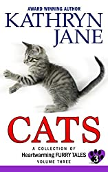 Cats: Volume three: A Collection of Heartwarming Furry-Tales (Volume 3)