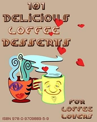101 Delicious Coffee Desserts