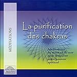La purification des chakras: Méditations du matin et du soir pour retrouver votre pouvoir spirituel   Doreen Virtue