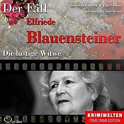 Die lustige Witwe: Der Fall Elfriede Blauensteiner