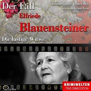 Die lustige Witwe: Der Fall Elfriede Blauensteiner Hörbuch