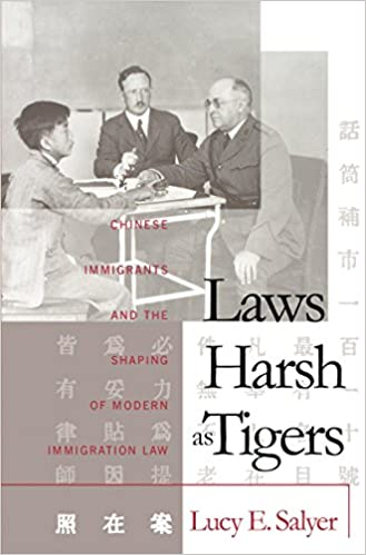 Laws harsh as tigers chinese immigrants and the shaping of modern laws harsh as tigers chinese immigrants and the shaping of modern immigration law studies in legal history 2nd ed edition fandeluxe Image collections