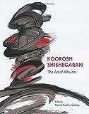 img - for Koorosh Shishegaran: The Art of Altruism book / textbook / text book