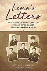 Leora's Letters: The Story of Love and Loss for an Iowa Family During World War II Paperback