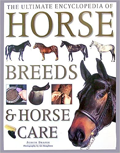 Book The Ultimate Encyclopedia of Horse Breeds and Horse Care by Judith Draper (2003-01-07)