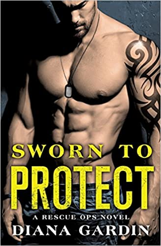 Sworn To Protect by Diana Gardin