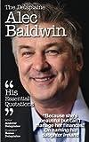 The Delaplaine ALEC BALDWIN - His Essential Quotations (Delaplaine Essential Quotations)