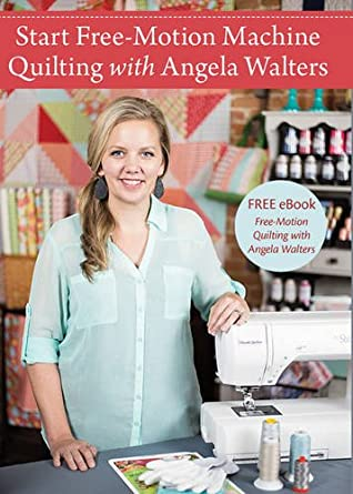 Amazon.com: Start Free-Motion Machine Quilting with Angela Walters ... : free motion quilting angela walters - Adamdwight.com