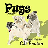 *** New version***A history of Pugs in a picture book. Find out where Pugs came from, why they are called Pugs and how they ended up in the USA