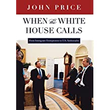 When the White House Calls: From Immigrant Entrepreneur to U.S. Ambassador
