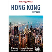 Insight Guides City Guide Hong Kong: (Travel Guide with free Ebook) (Insight City Guides)