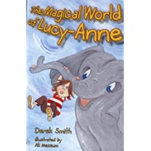 The Magical World of Lucy-Anne by Derek Smith (2004-05-01)