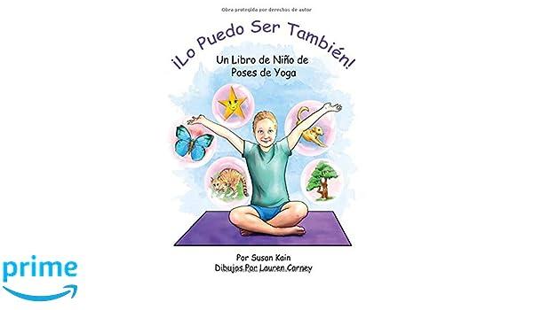 Lo puedo ser también! Un libro de niño de poses de yoga: I ...