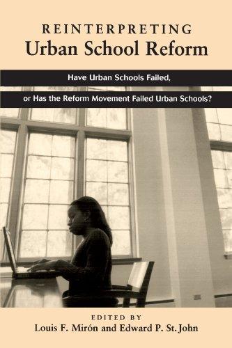 Reform Movement (Reinterpreting Urban School Reform: Have Urban Schools Failed, or Has the Reform Movement Failed Urban Schools?)