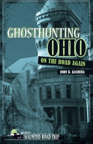 Ghosthunting Ohio On the Road Again (America's Haunted Road Trip)