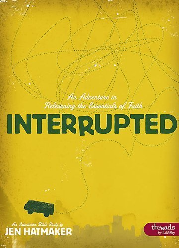 Interrupted: An Adventure in Relearning the Essentials of Faith (Member Book) by Jen Hatmaker (2012-01-16)
