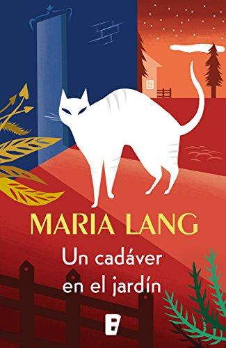 Un cadáver en el jardín (Spanish Edition) by [Lang, Maria]