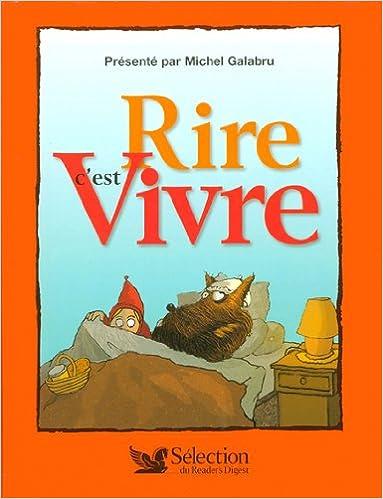 Rire C Est Vivre Le Grand Livre De L Humour 9782709816687