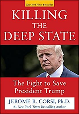 [By Jerome R. Corsi Ph.D. ] Killing the Deep State: The Fight to Save President Trump (Hardcover)?2018? by Jerome R. Corsi Ph.D. (Author) (Hardcover)