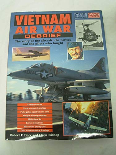 - Vietnam Air War Debrief: The Story of the Aircraft, the Battles, and the Pilots who Fought (World Air Power Journal)