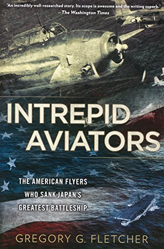 Intrepid Aviators: The American Flyers Who Sank Japan's Greatest - Aviator Online