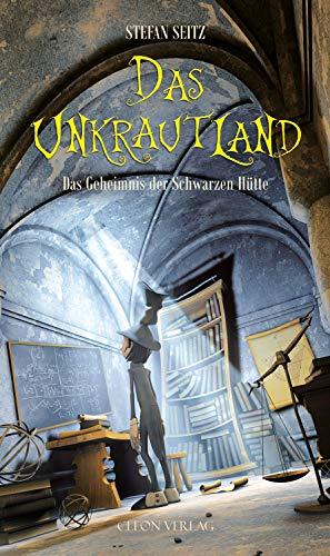 Das Unkrautland - Band 2: Das Geheimnis der Schwarzen Hütte (German Edition) ()