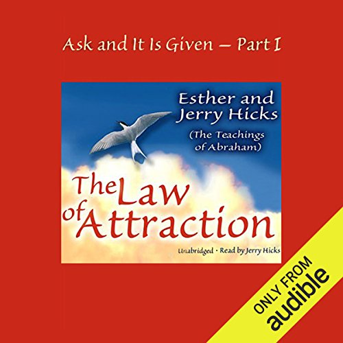 Ask and It Is Given, Volume 1: The Law of Attraction
